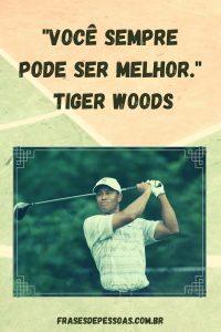 Frase atleta golfe Tiger Woods